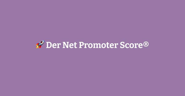 """Featured image for """"Einfach erklärt: Der Net Promoter Score ®"""""""